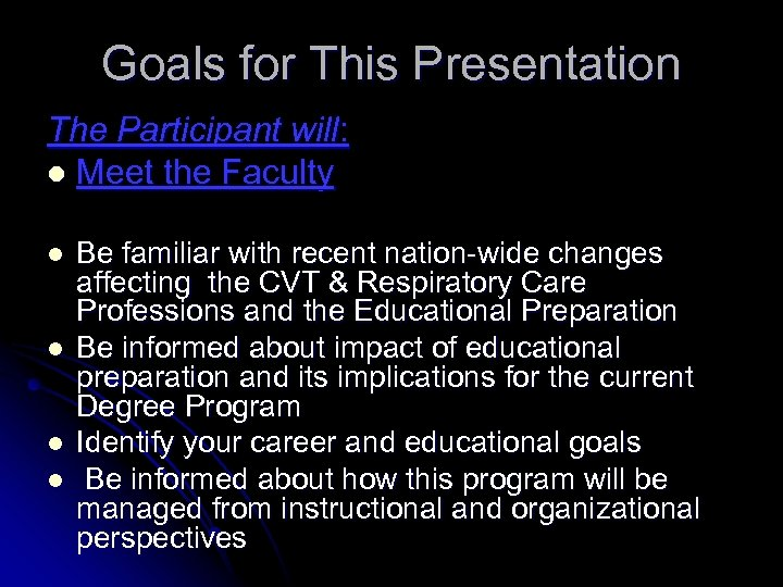Goals for This Presentation The Participant will: l Meet the Faculty l l Be