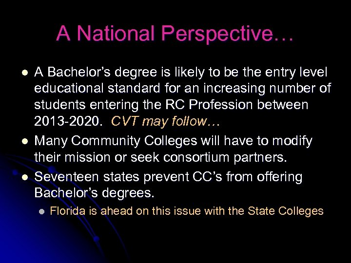 A National Perspective… l l l A Bachelor's degree is likely to be the