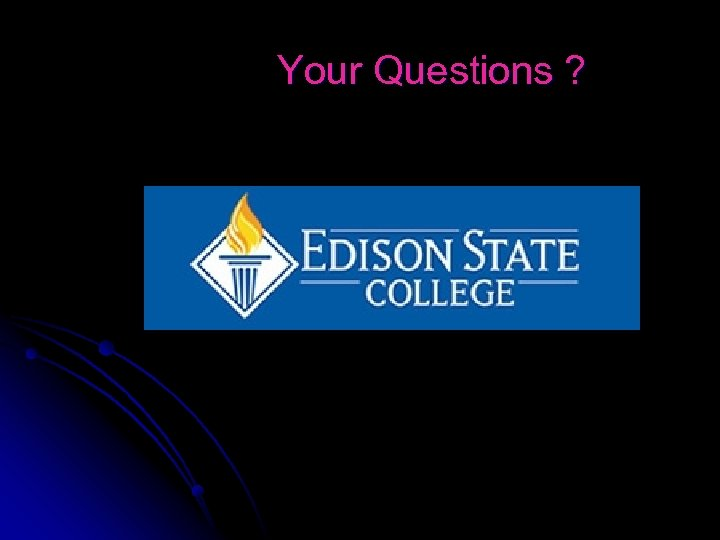 Your Questions ?
