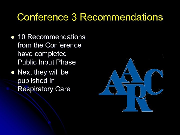 Conference 3 Recommendations l l 10 Recommendations from the Conference have completed Public Input
