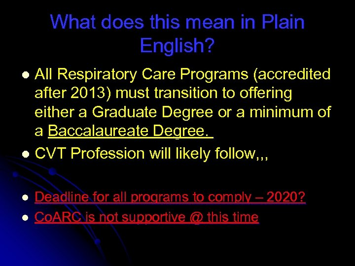What does this mean in Plain English? All Respiratory Care Programs (accredited after 2013)