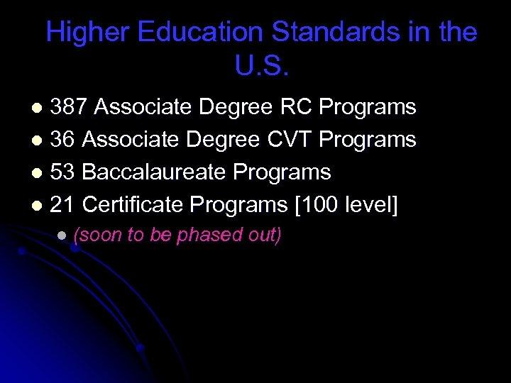 Higher Education Standards in the U. S. 387 Associate Degree RC Programs l 36