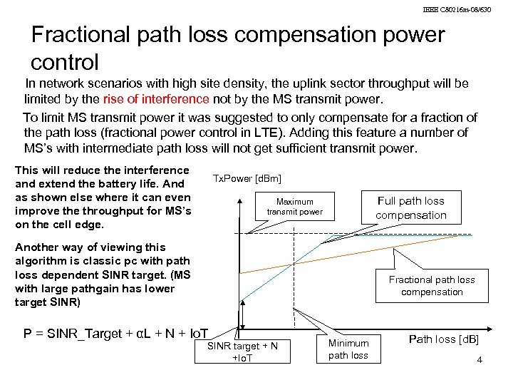 IEEE C 80216 m-08/630 Fractional path loss compensation power control In network scenarios with