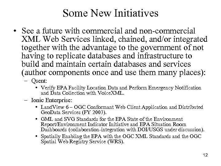 Some New Initiatives • See a future with commercial and non-commercial XML Web Services