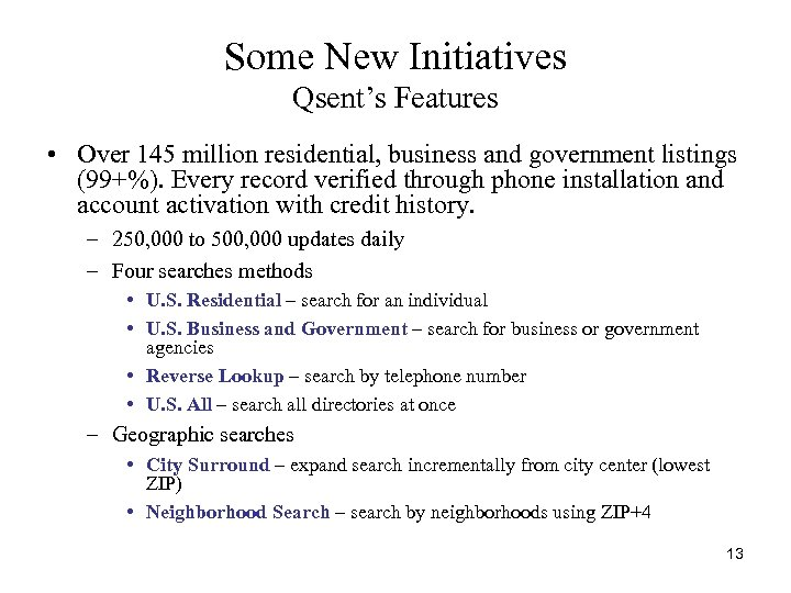 Some New Initiatives Qsent's Features • Over 145 million residential, business and government listings