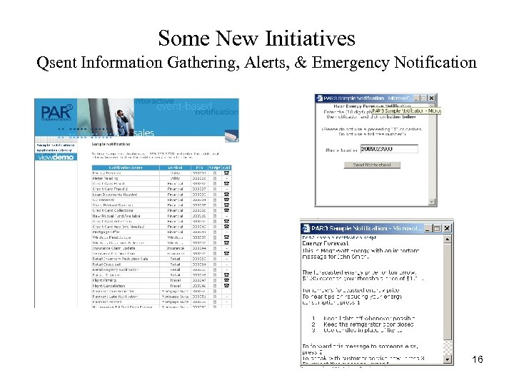 Some New Initiatives Qsent Information Gathering, Alerts, & Emergency Notification 16