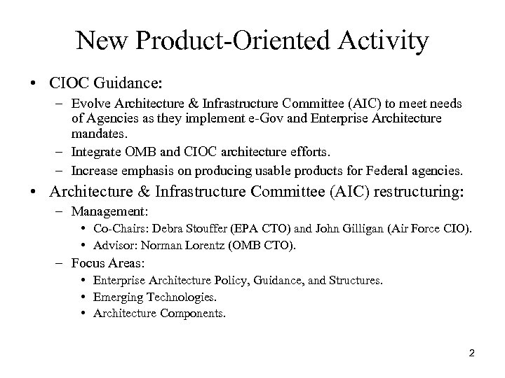 New Product-Oriented Activity • CIOC Guidance: – Evolve Architecture & Infrastructure Committee (AIC) to