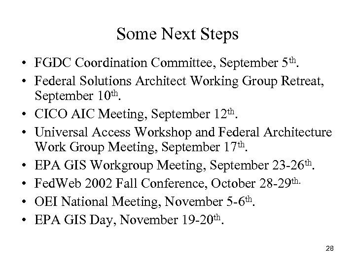 Some Next Steps • FGDC Coordination Committee, September 5 th. • Federal Solutions Architect