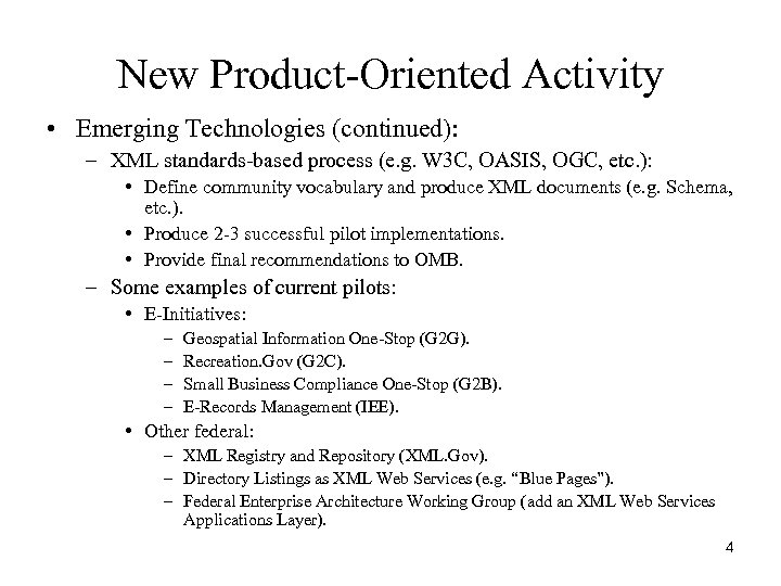 New Product-Oriented Activity • Emerging Technologies (continued): – XML standards-based process (e. g. W