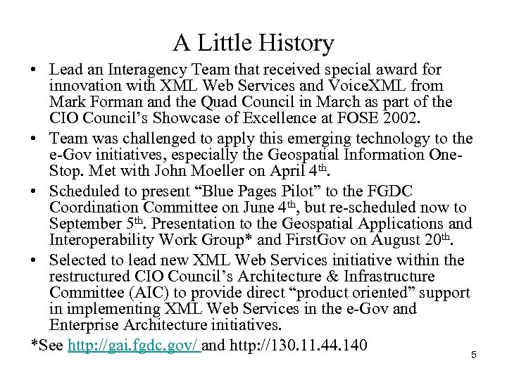 A Little History • Lead an Interagency Team that received special award for innovation