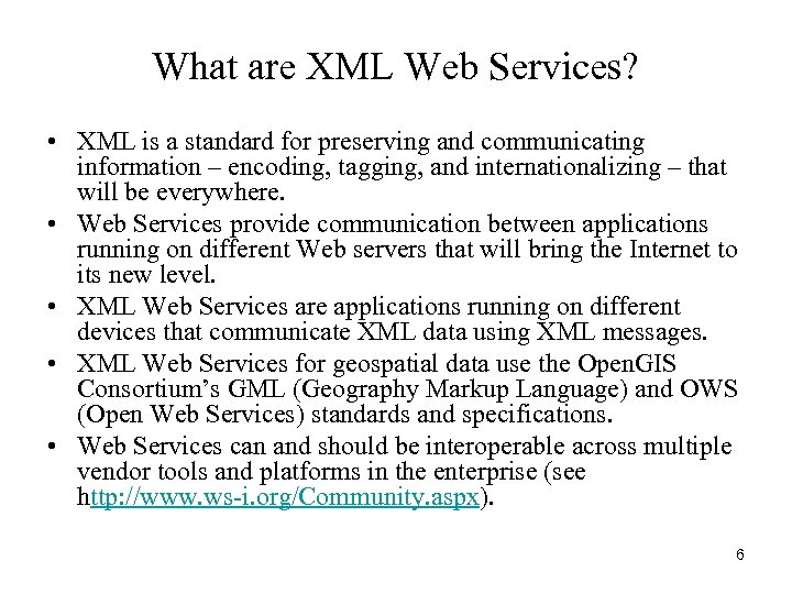 What are XML Web Services? • XML is a standard for preserving and communicating