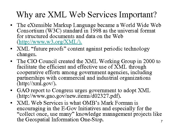 Why are XML Web Services Important? • The e. Xtensible Markup Language became a