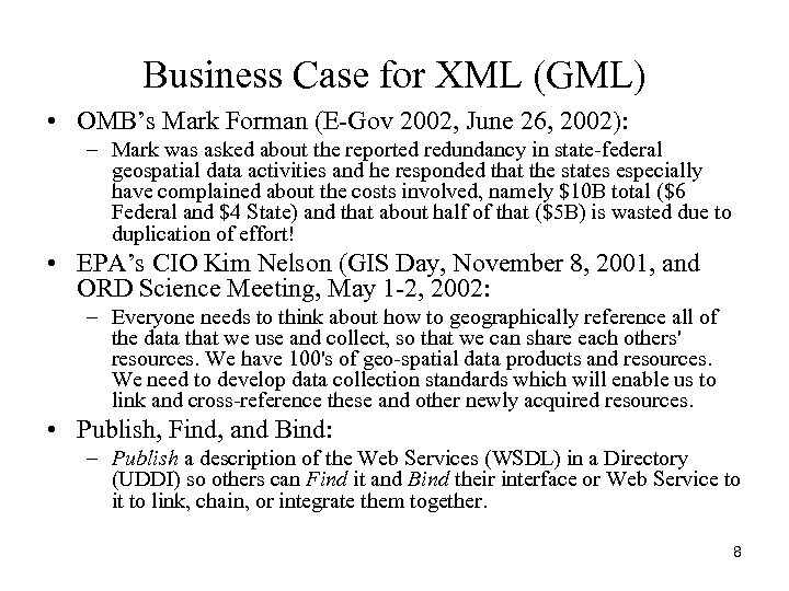 Business Case for XML (GML) • OMB's Mark Forman (E-Gov 2002, June 26, 2002):