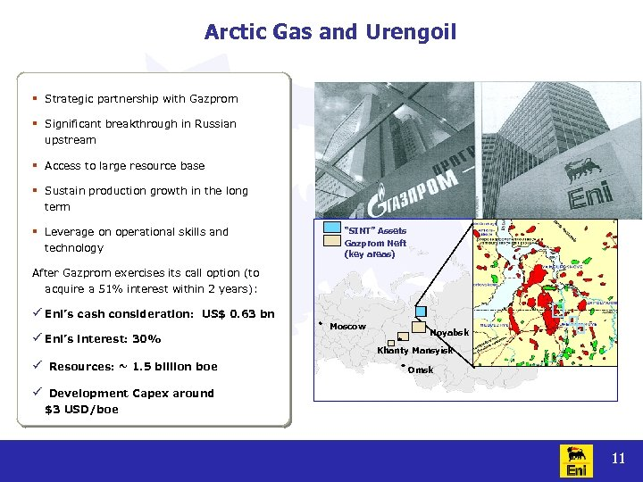 Arctic Gas and Urengoil § Strategic partnership with Gazprom § Significant breakthrough in Russian