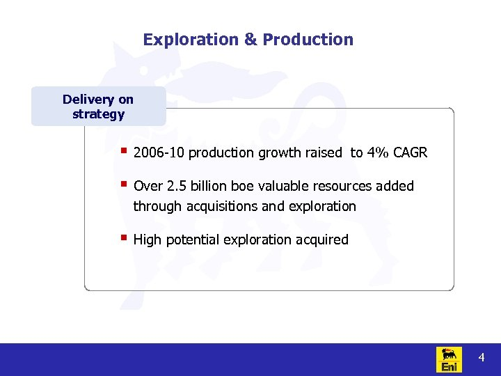 Exploration & Production Delivery on strategy § 2006 -10 production growth raised to 4%