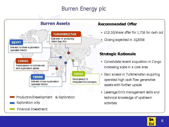 Burren Energy plc Burren Assets Recommended Offer TURKMENISTAN Operator in producing Nebit Dag PSA