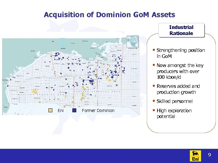 Acquisition of Dominion Go. M Assets Industrial Rationale § Strengthening position in Go. M