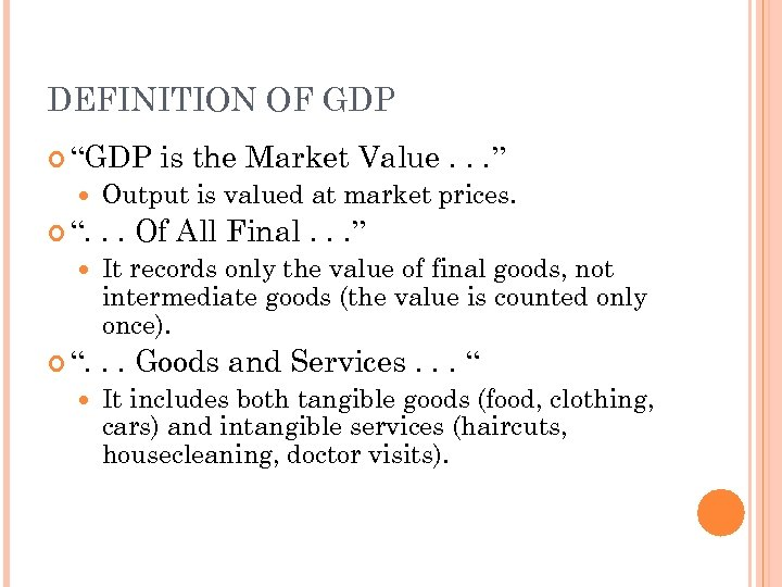 """DEFINITION OF GDP """"GDP """". is the Market Value. . . """" Output is"""