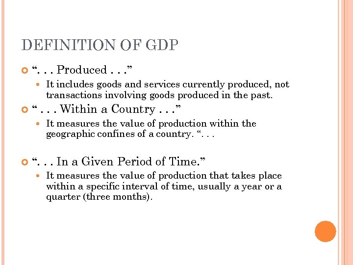 """DEFINITION OF GDP """". . . Produced. . . """" """". . . Within"""