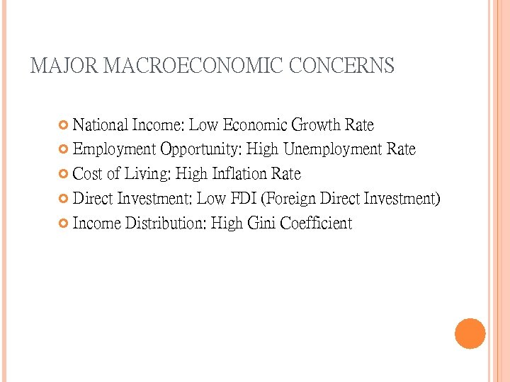 MAJOR MACROECONOMIC CONCERNS National Income: Low Economic Growth Rate Employment Opportunity: High Unemployment Rate