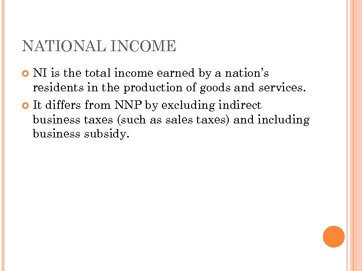 NATIONAL INCOME NI is the total income earned by a nation's residents in the