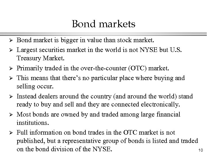 Bond markets Ø Ø Ø Ø Bond market is bigger in value than stock