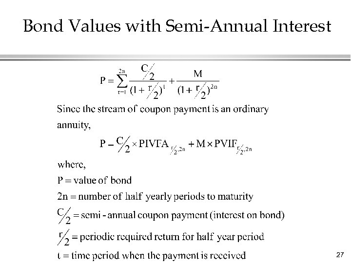 Bond Values with Semi-Annual Interest 27