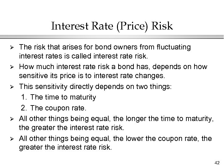 Interest Rate (Price) Risk Ø Ø Ø The risk that arises for bond owners