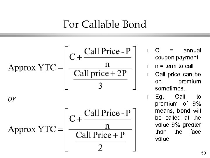 For Callable Bond l l C = annual coupon payment n = term to