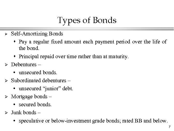 Types of Bonds Ø Ø Ø Self-Amortizing Bonds s Pay a regular fixed amount