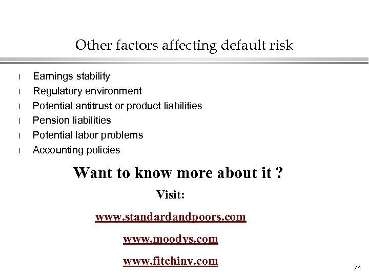 Other factors affecting default risk l l l Earnings stability Regulatory environment Potential antitrust