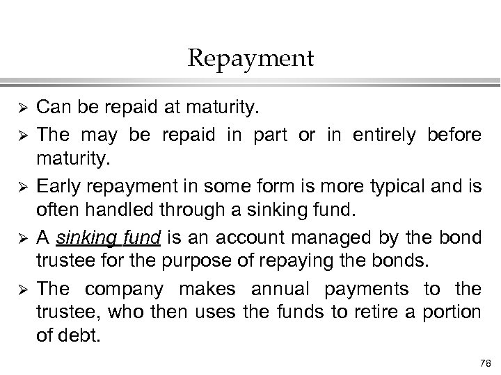 Repayment Ø Ø Ø Can be repaid at maturity. The may be repaid in