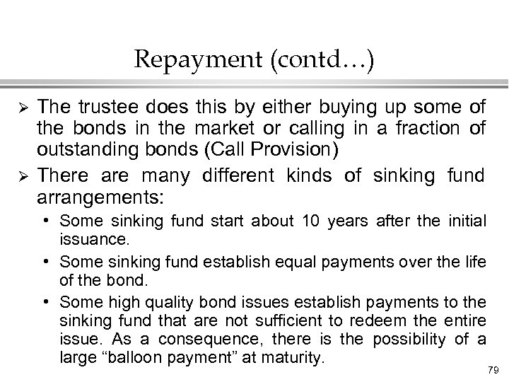 Repayment (contd…) Ø Ø The trustee does this by either buying up some of