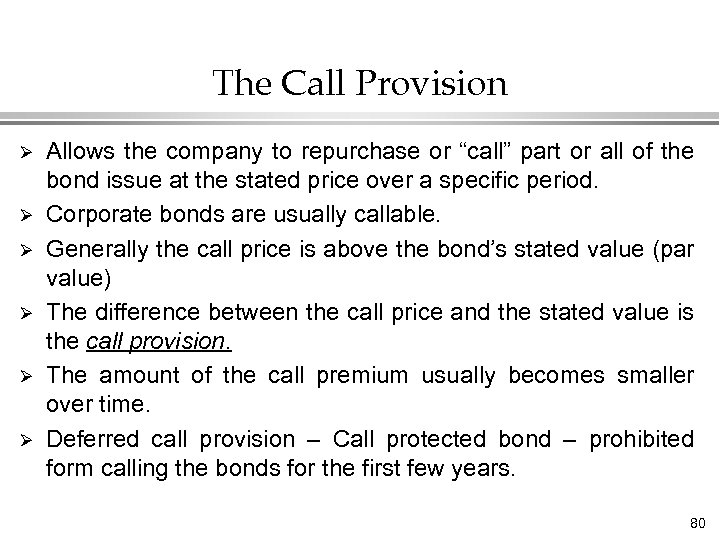 """The Call Provision Ø Ø Ø Allows the company to repurchase or """"call"""" part"""