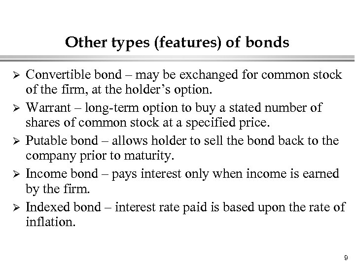 Other types (features) of bonds Ø Ø Ø Convertible bond – may be exchanged