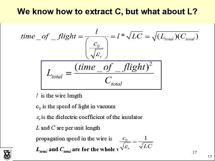 We know how to extract C, but what about L? l is the wire