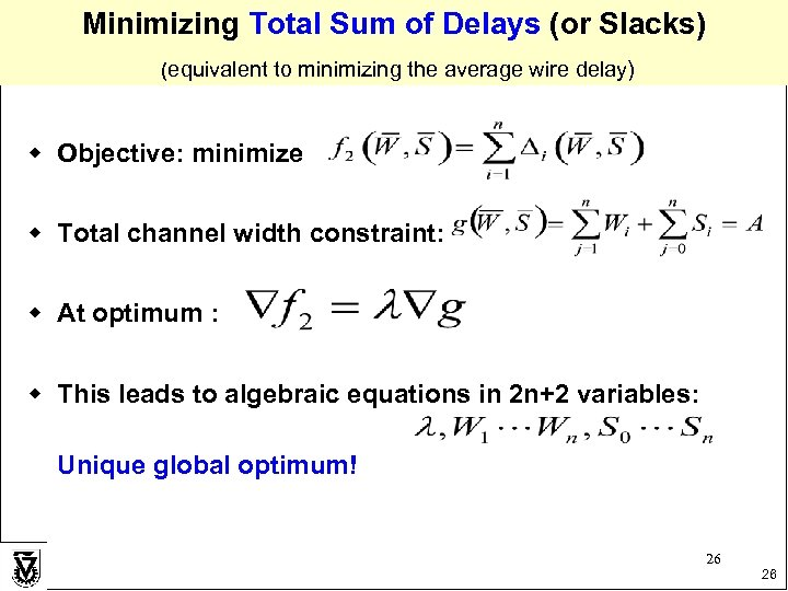 Minimizing Total Sum of Delays (or Slacks) (equivalent to minimizing the average wire delay)