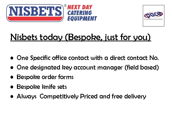 Nisbets today (Bespoke, just for you) • • • One Specific office contact with