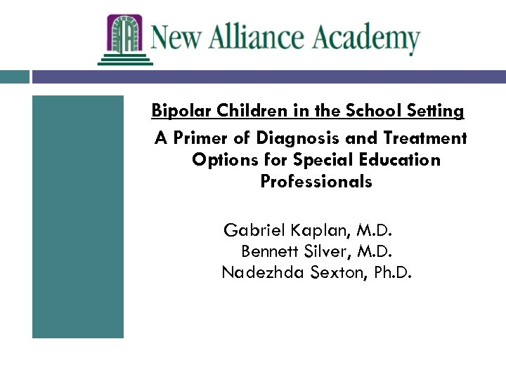 Bipolar Children in the School Setting A Primer of Diagnosis and Treatment Options for