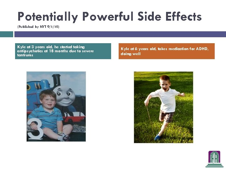 Potentially Powerful Side Effects (Published by NYT 9/1/10) Kyle at 3 years old, he