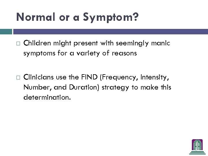 Normal or a Symptom? Children might present with seemingly manic symptoms for a variety