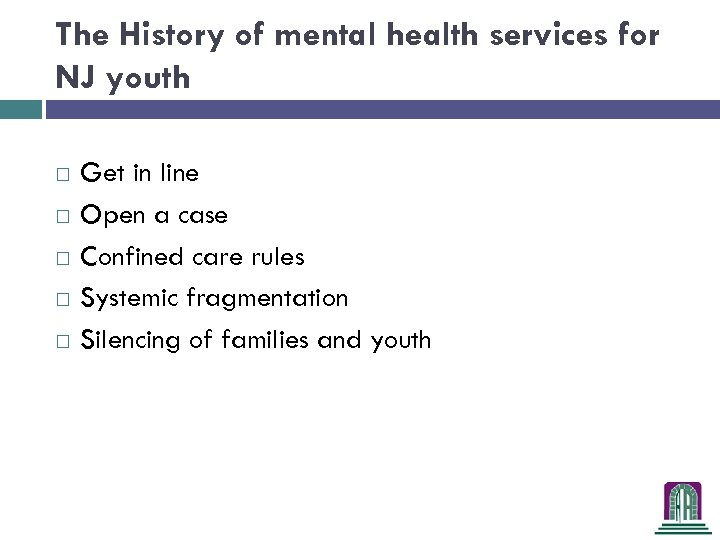 The History of mental health services for NJ youth Get in line Open a