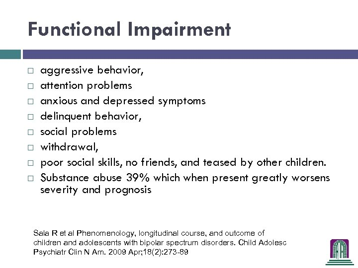 Functional Impairment aggressive behavior, attention problems anxious and depressed symptoms delinquent behavior, social problems