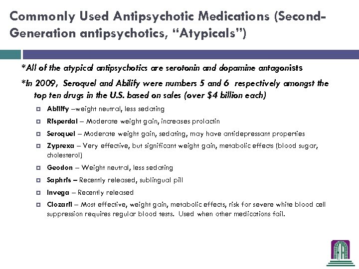 """Commonly Used Antipsychotic Medications (Second. Generation antipsychotics, """"Atypicals"""") *All of the atypical antipsychotics are"""