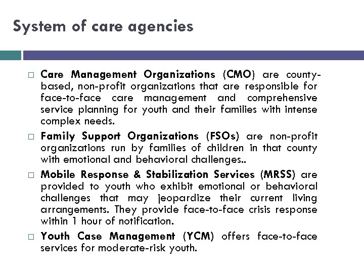System of care agencies Care Management Organizations (CMO) are countybased, non-profit organizations that are