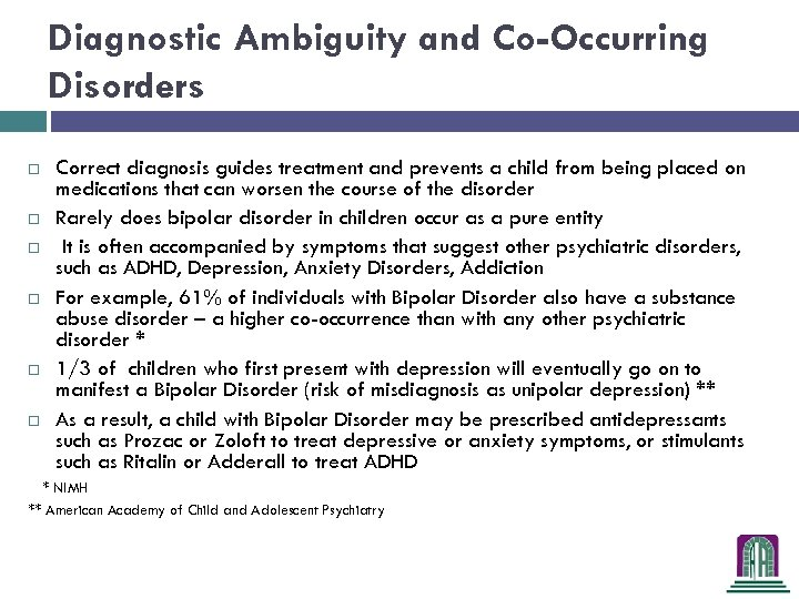Diagnostic Ambiguity and Co-Occurring Disorders Correct diagnosis guides treatment and prevents a child from