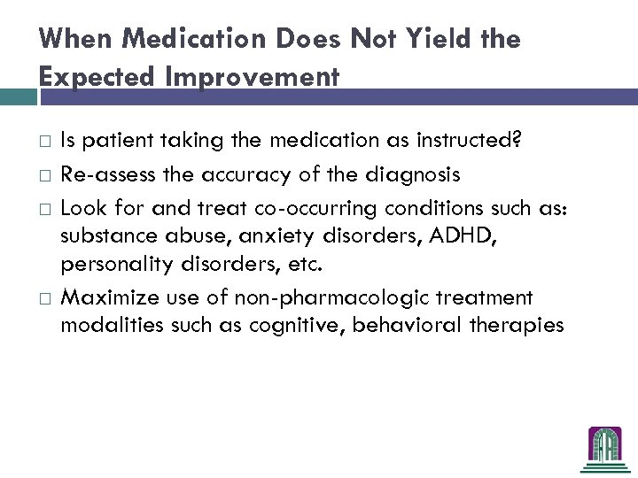 When Medication Does Not Yield the Expected Improvement Is patient taking the medication as