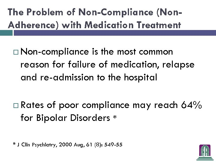 The Problem of Non-Compliance (Non. Adherence) with Medication Treatment Non-compliance is the most common