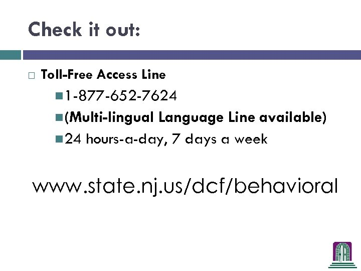 Check it out: Toll-Free Access Line 1 -877 -652 -7624 (Multi-lingual Language Line available)