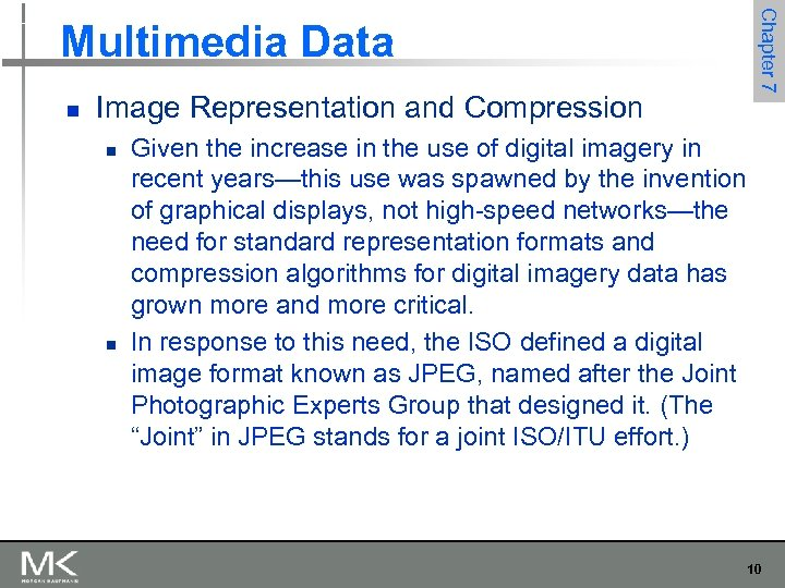 Chapter 7 Multimedia Data n Image Representation and Compression n n Given the increase